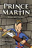 Prince Martin Wins His Sword: A Classic Tale About