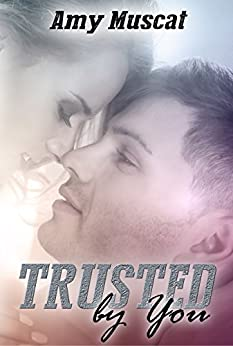 Trusted by You by [Muscat, Amy]