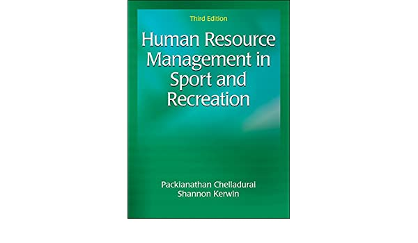 Amazon human resource management in sport and recreation 3rd amazon human resource management in sport and recreation 3rd edition 9781492535850 packianathan chelladurai shannon kerwin books fandeluxe Choice Image