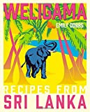 Weligama: Recipes from Sri Lanka