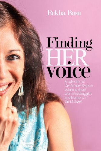 Finding Her Voice  A Collection Of Des Moines Register Columns About Womens Struggles And Triumphs In The Midwest