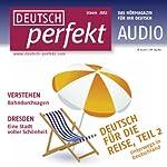 Deutsch perfekt Audio - Deutsch für die Reise Teil 2. 7/2011 |  div.