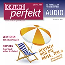 Deutsch perfekt Audio - Deutsch für die Reise Teil 2. 7/2011 Audiobook by  div. Narrated by  div.