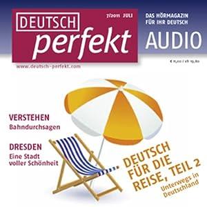 Deutsch perfekt Audio - Deutsch für die Reise Teil 2. 7/2011 Hörbuch