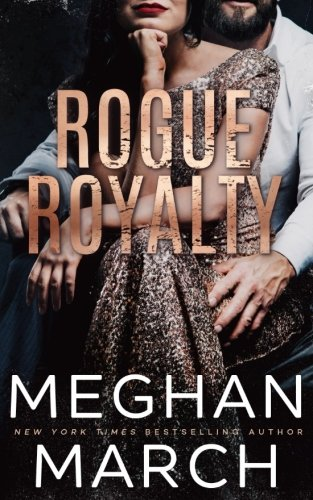 Rogue Royalty: An Anti-Heroes Collection Novel (The Savage Trilogy) (Volume 3)