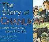 The Story of Chanukah, Rabbi Francis Barry Silberg, 0824942256