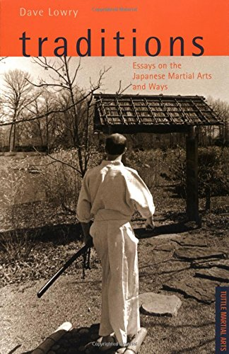 Traditions Essays on the Japanese Martial Arts and Ways (Tuttle Martial Arts)
