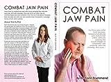 Combat Jaw Pain (Combat Dis-Ease Book 7)