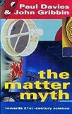 The Matter Myth, Paul Davies and John Gribbin, 0671728407
