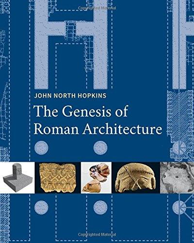The Genesis of Roman Architecture