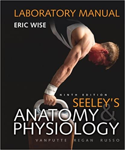 Laboratory manual for seeley's anatomy & physiology: 9780073250748.