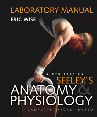 seeley human anatomy and physiology lab manual