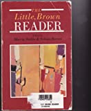 The Little, Brown Reader, Stubbs, Marcia and Barnet, Sylvan, 0673396800