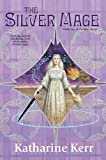 The Silver Mage, Katharine Kerr, 0756405874