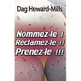 Nommez-le !, Réclamez-le !, Prenez-le ! (French Edition)
