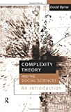 Complexity Theory and the Social Sciences : An Introduction, Byrne, David, 0415162963