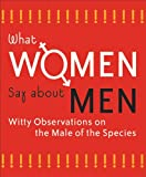 What Women Say about Men, Ariel Books Staff, 0740710842