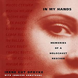 In My Hands: Memories of a Holocaust Rescuer Audiobook