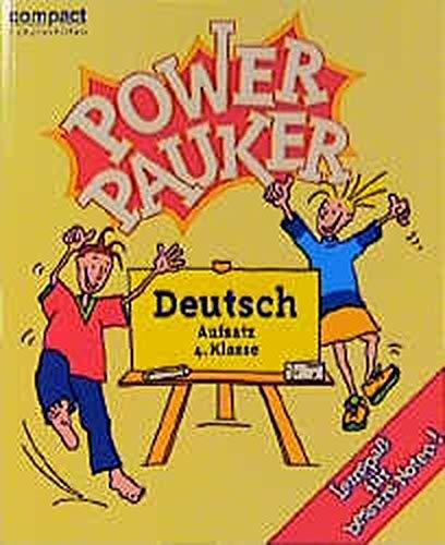Power Pauker, Deutsch Aufsatz 4. Klasse, neue Rechtschreibung (Compact Power Pauker)