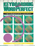 Keyboarding with WordPerfect 5.1 for DOS : A Computer Managed Approach: Intermediate Course, Mitchell, William M. and LaBarre, James, 1561185094