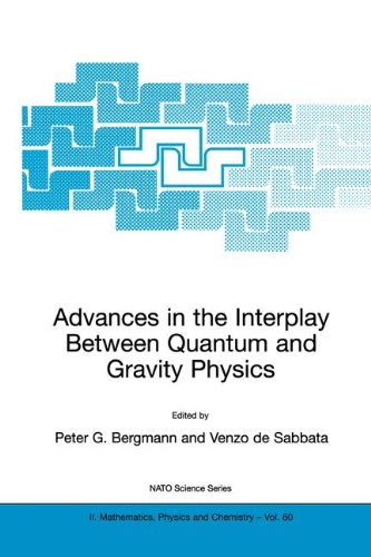 Advances in the Interplay Between Quantum and Gravity Physics (Nato Science Series II:)