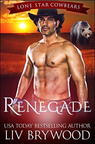 Renegade: A Werebear Paranormal Romance (Lone Star Cowbears Book 2) by [Brywood, Liv]