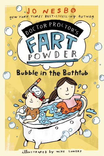 Bubble in the Bathtub (Doktor Proktor series Book 2)