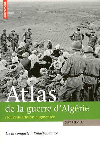 Atlas de la guerre d'Algérie : De la conquête à l'indépendance Broché – 16 novembre 2011 Guy Pervillé Cécile Marin Editions Autrement 2746716143