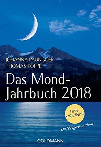 Das Mond-Jahrbuch 2018 Taschenbuch – 17. April 2017 Johanna Paungger Thomas Poppe Goldmann Verlag 3442176700