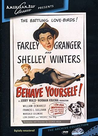 Amazon Com Behave Yourself Farley Granger Shelley Winters Margalo Gillmore William Demarest Francis L Sullivan Lon Chaney Jr Glenn Anders Hans Conried Allen Jenkins George Beck Norman Krasna Jerry Wald Movies Tv