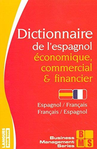 Dictionnaire de l'espagnol économique, commercial et financier (French Edition)