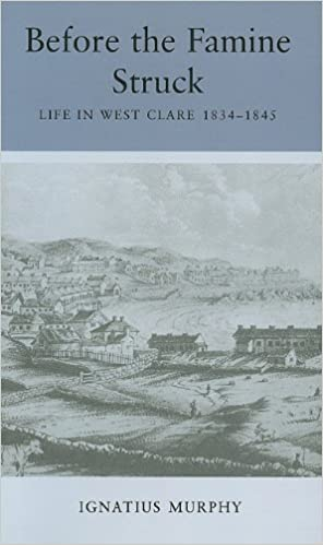 Before the Famine Struck: Life in West Clare, 1834-1845