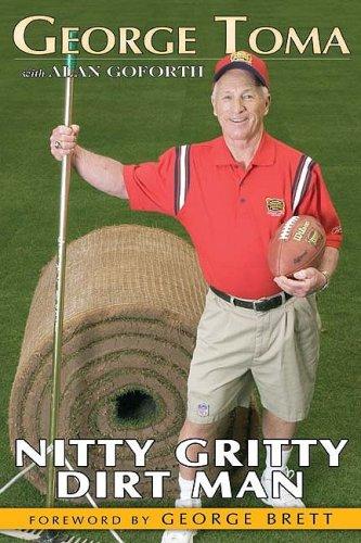 George Toma: Nitty Gritty Dirt Man by Brand: Sports Publishing LLC