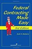 Federal Contracting Made Easy, Stanberry, Scott A., 1567262317