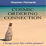 Cosmic Ordering Connection: Change Your Life Within Minutes! | Stephen Richards
