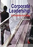 Corporate Leadership : A Competitive Advantage, Mathur, U. C., 9381141606