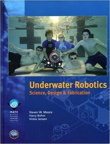Underwater robotics science design and fabrication steven w underwater robotics science design and fabrication steven w moore harry bohm vickie jensen 9780984173709 amazon books fandeluxe Gallery