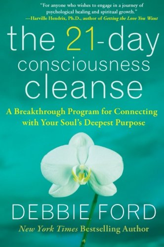 The 21-Day Consciousness Cleanse: A Breakthrough Program for Connecting with Your Soul
