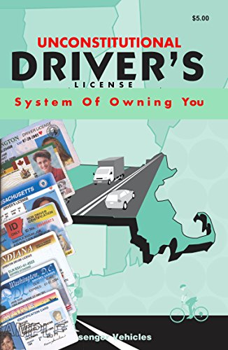 Unconstitutional Driver's License System of Owning You: you do not need a drivers license to drive