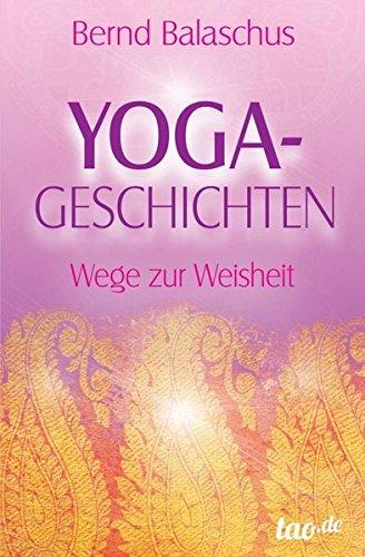 Yoga-Geschichten: Wege zur Weisheit