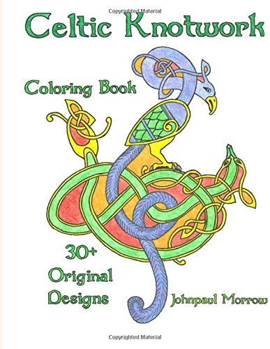 Amazon Celtic Knotwork Coloring Book Over 30 Original Hand Drawn Pages 9781534761193 Johnpaul Morrow Books