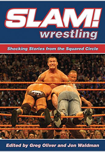 Slam! Wrestling: Shocking Stories from the Squared Circle Greg Oliver