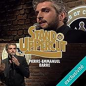 Stand UpPercut : Pierre-Emmanuel Barré | Pierre-Emmanuel Barré