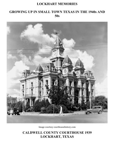 Lockhart Memories: Growing Up in Small Town Texas in the 1940s and 50s