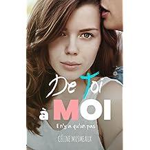 De toi à moi: Il n'y a qu'un pas (French Edition)