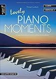 Lovely Piano Moments: 14 zauberhaft-romantische, leicht spielbare Klavierballaden (inkl. Download). Musiknoten für Klavier.