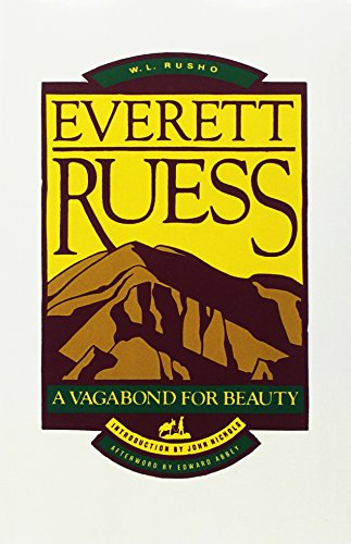 Everett Ruess: A Vagabond for Beauty