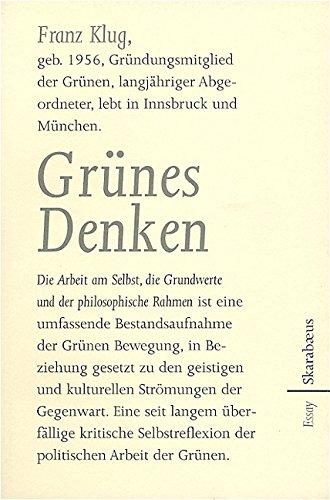 Grünes Denken: Die Arbeit am Selbst, die Grundwerte und der philosophische Rahmen. Essay