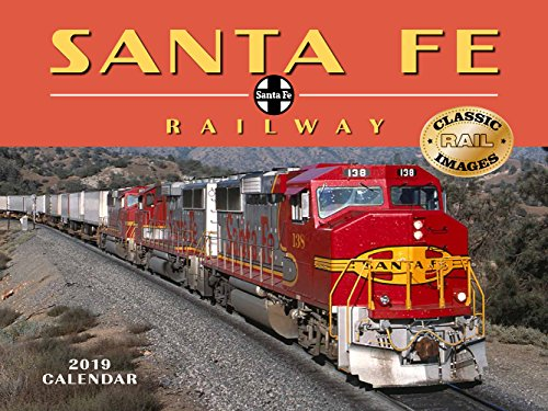 Santa Fe Railway 2019 Calendar Classic Rail Images ()