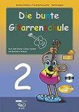 Die bunte Gitarrenschule Band 2, inkl. CD : nach dem Guitar Colour System von Burkhard Mikolai